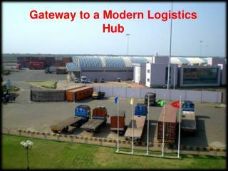 Gateway to a Modern Logistics Hub