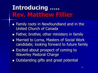 Introducing ….. Rev. Matthew Fillier