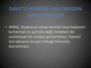 DAVETÇİ KENDİNİ UNUTMADAN DAVET  ETMELDİ