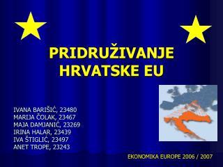 PRIDRUŽIVANJE HRVATSKE EU