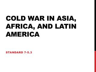 Cold War in Asia, Africa, and Latin America