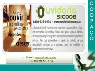 E-mail :  coopaco@uol.br Tele fax: 031 3741-6752