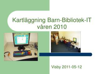 Kartläggning Barn-Bibliotek-IT våren 2010