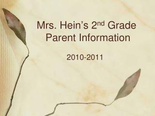 Mrs. Hein's 2 nd  Grade  Parent  Information