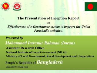 Presented By      Mohammad  Imranur Rahman  ( Imran )       Assistant Research Office