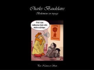 Charles Baudelaire Bohémiens en voyage
