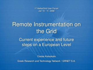 Remote Instrumentation on the Grid