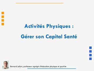 Activités Physiques : Gérer son Capital Santé