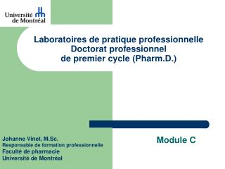 Laboratoires de pratique professionnelle Doctorat professionnel  de premier cycle (Pharm.D.)
