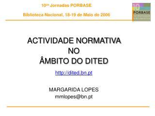 10 as  Jornadas PORBASE Biblioteca Nacional, 18-19 de Maio de 2006