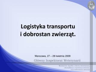 Logistyka transportu  i dobrostan zwierząt .