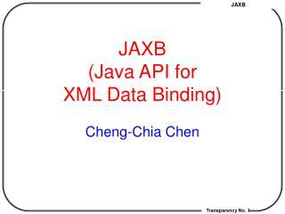 JAXB (Java API for  XML Data Binding)