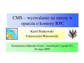 CMS – wyzwalanie na miony w oparciu o komory RPC