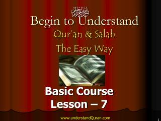 Begin to Understand Qur�an & Salah  The Easy Way