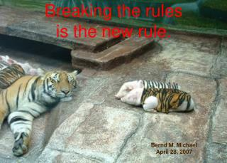 Breaking the rules  is the new rule.