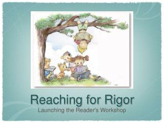 Reaching for Rigor