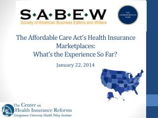 The Affordable Care Act's Health Insurance Marketplaces:  What's  the Experience So Far?