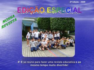 4º B se reúne para fazer uma revista educativa e ao mesmo tempo muito divertida!