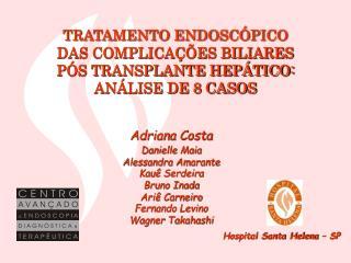 TRATAMENTO ENDOSCÓPICO  DAS COMPLICAÇÕES BILIARES  PÓS TRANSPLANTE HEPÁTICO:  ANÁLISE DE 8 CASOS