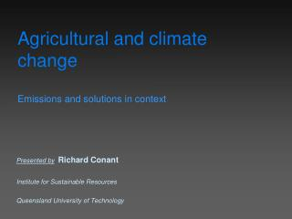 Agricultural and climate change Emissions and solutions in context