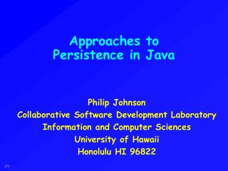 Approaches to  Persistence in Java
