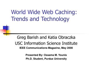 World Wide Web Caching: Trends and Technology