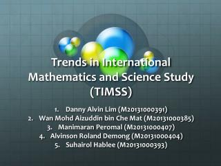 Trends in International Mathematics and Science Study (TIMSS)