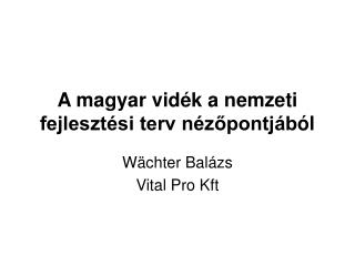 A magyar vid�k a nemzeti fejleszt�si terv n�z?pontj�b � l