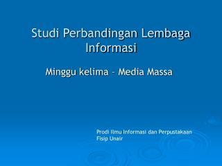 Studi Perbandingan Lembaga Informasi