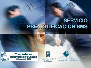 SERVICIO  PRE NOTIFICACI�N SMS