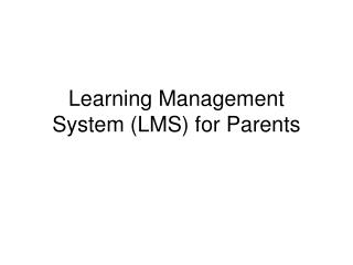 Learning Management System (LMS) for Parents