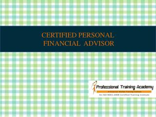 CERTIFIED PERSONAL  FINANCIAL  ADVISOR
