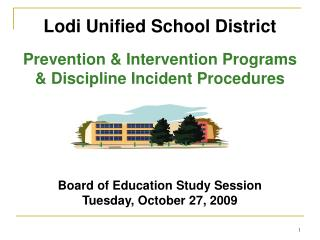 Lodi Unified School District Prevention & Intervention Programs  & Discipline Incident Procedures