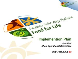 Implemention Plan Jan Maat Chair Operational Committee etp.ciaa. eu