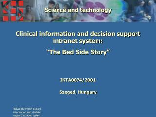 Science and technology Clinical information and decision support intranet system:
