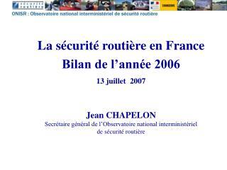 La s�curit� routi�re en France  Bilan de l�ann�e 2006 13 juillet  2007
