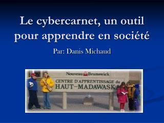 Le cybercarnet, un outil pour apprendre en société