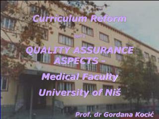 Curriculum Reform part 2 QUALITY ASSURANCE ASPECTS - Medical Faculty University of Niš