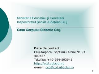 Ministerul Educaţiei şi Cercetării Inspectoratul Şcolar Judeţean Cluj Casa Corpului Didactic Cluj