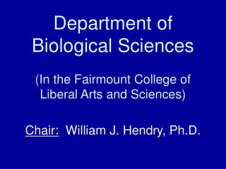 Department of Biological Sciences (In the Fairmount College of Liberal Arts and Sciences)