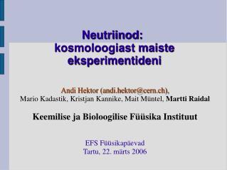 Neutriinod: kosmoloogiast maiste eksperimentideni