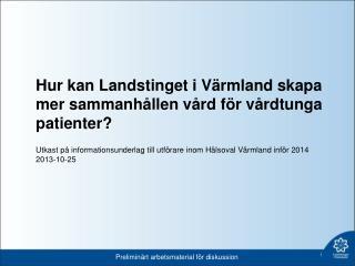 Hur kan Landstinget i Värmland skapa mer sammanhållen vård för vårdtunga patienter?