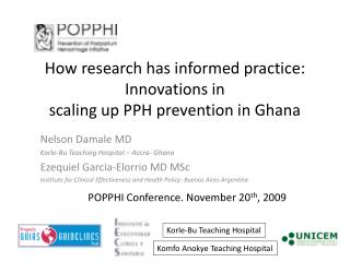 How research has informed practice: Innovations in scaling up PPH prevention in Ghana