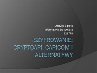 Szyfrowanie:  CryptoAPI , CAPICOM i alternatywy