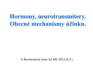 Hormony, neurotransmitery. Obecn� mechanismy �?inku.