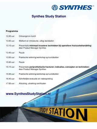 Synthes Study Station Programma 12.00 uur: 	Ontvangst en lunch