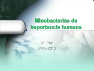 Micobacterias  de importancia humana