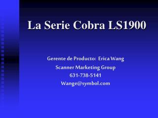 La Serie Cobra LS1900