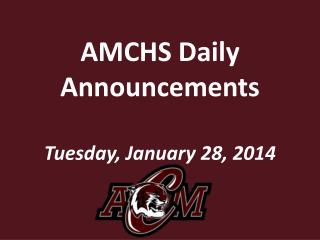 AMCHS Daily Announcements Tuesday,  January  28,  2014