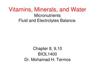 Vitamins, Minerals, and Water Micronutrients Fluid and Electrolytes Balance.